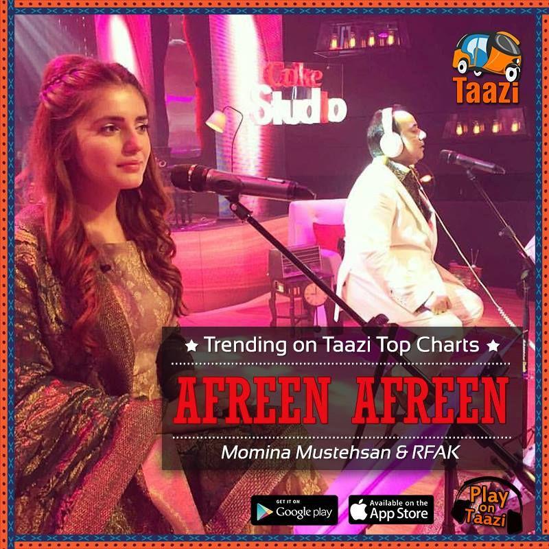 Afreenafreen By Momina Mustehsan And Rahat Fateh Ali Khan Still Trending On Taazi Top Charts Stream Download Pakistani Music Rahat Fateh Ali Khan Music App