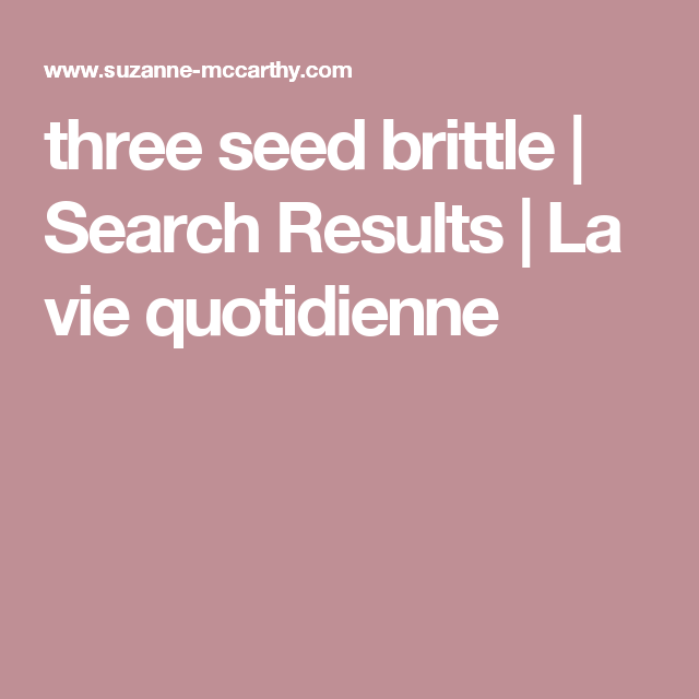 three seed brittle | Search Results  | La vie quotidienne