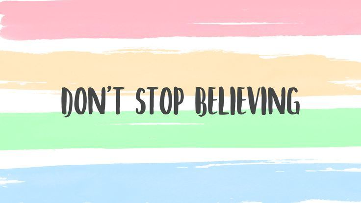Don T Stop Believing Motivational Quote For Desktop Background Wallpaper Papel De Parede Computador Papel De Parede Do Notebook Imagem De Fundo De Computador