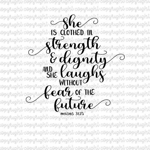 She Is Clothed With Strength And Dignity And She Laughs: She Is Clothed In Strength And Dignity And She Laughs