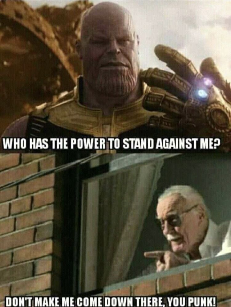 Stan Lee could take care of Thanos in a snap.   Marvel ...