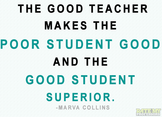 "Teaching Quotes Pinterest: ""The Good Teacher Makes The Poor Student Good And The Good"