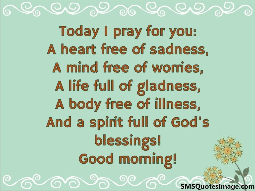 a morning prayer for today quotes  Today I pray for you