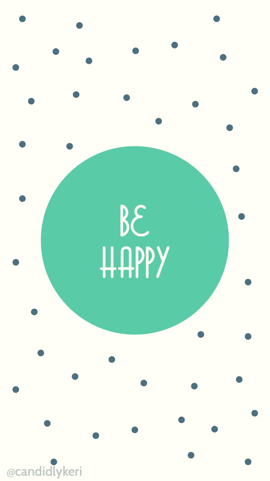 Be Happy Polka Dot Green And Blue Quote For Wallpaper On Desktop Iphone Android Or Mobile Free The Blog