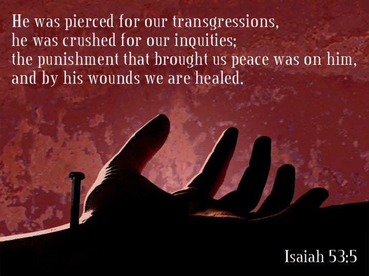 Isaiah 53:5 | by joshtinpowers