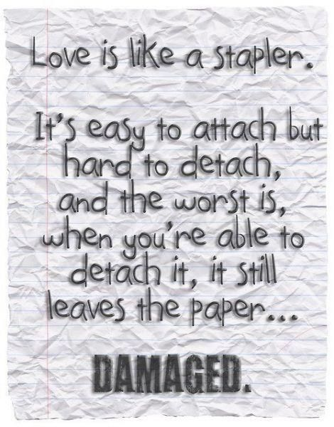 Love is not damaging. Healthy relationships do not cause pain.