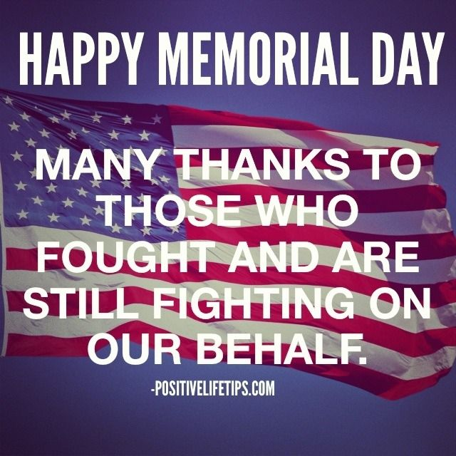 Memorial Day Quotes Happy Memorial Day Soldiers Flag Patriotic Holiday Memorial Day