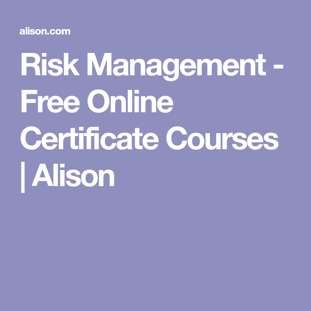 Risk Management - Free Online Certificate Courses | Alison | Career ...