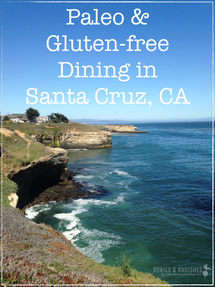 paleo & gluten-free dining in santa cruz