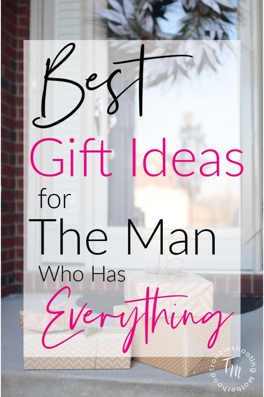 Gift Ideas for the Man Who Has Everything in 2020 Gift