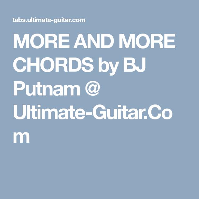 More And More Chords By Bj Putnam Ultimate Guitar Ukulele