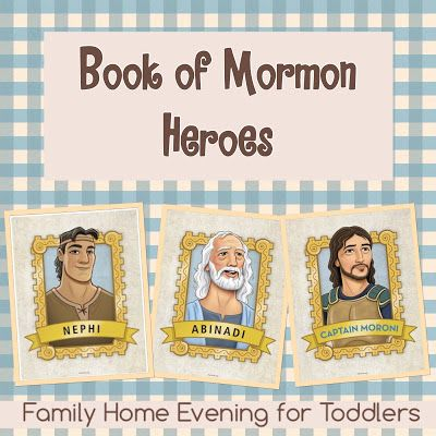 Family Home Evening Lessons for Toddlers. Book of Mormon Heroes. Learn about obedience, prayer, the ten commandments and more!
