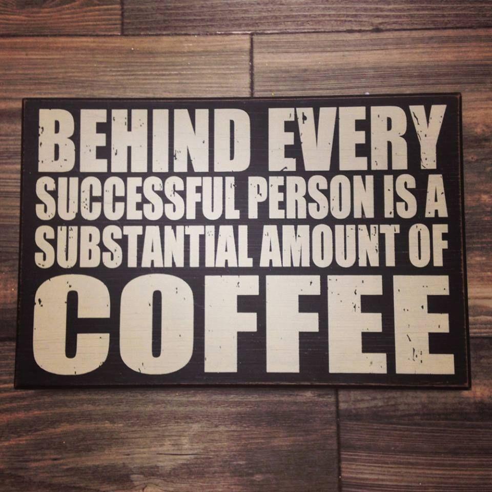 Coffee = Success.