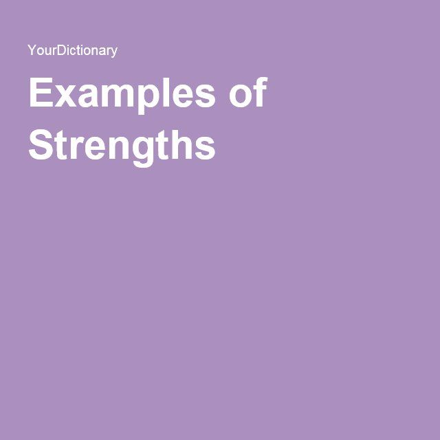 Examples of Strengths Strength - resume strengths