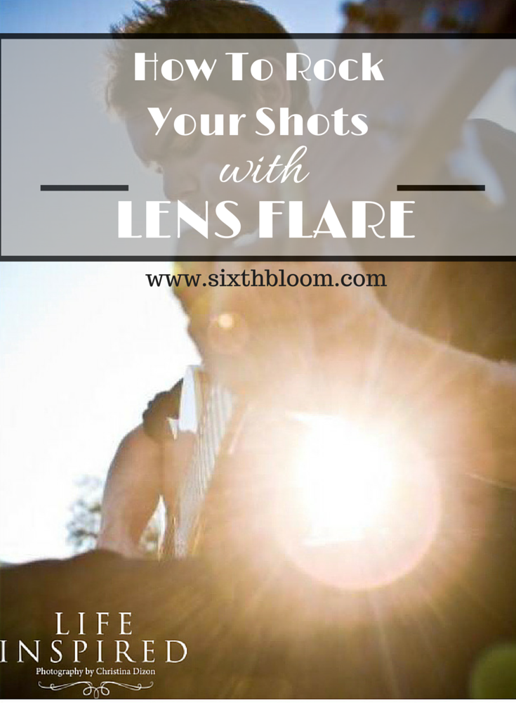 how to rock your shot with lens flare