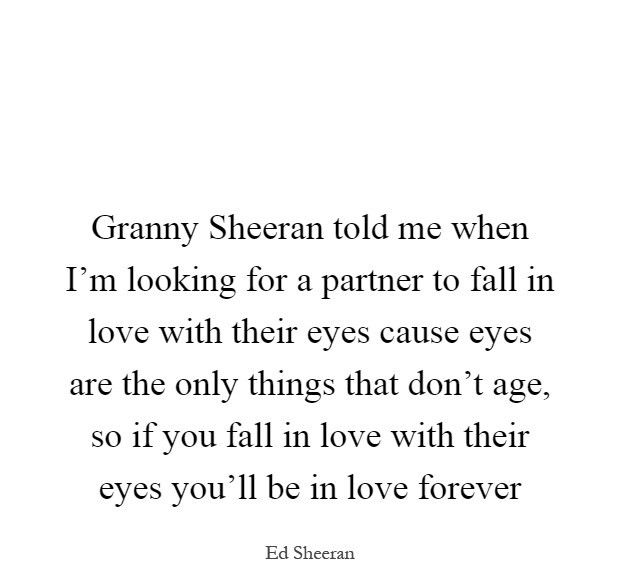 Ed Sheeran Quotes Cool Ed Sheeran Quotes About Eyes Singers Quotes Pinterest Eye