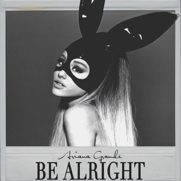 Ariana Grande – Be Alright (single cover art)