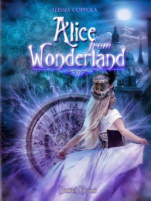 Romance and Fantasy for Cosmopolitan Girls: ALICE FROM WONDERLAND di Alessia Coppola