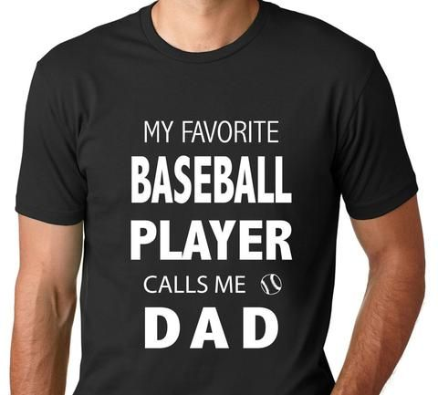 cc0ec8eaa My Favorite Baseball Player Calls Me Dad T-Shirt. Gift for dad. Father's  day gift. Dad shirts. Baseball dad. Father of boys. Men's graphic tee.