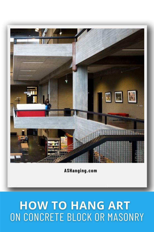 How To Hang Art On Concrete Block Or Masonry In 2020 House Furniture Design Concrete Block Walls Concrete Blocks