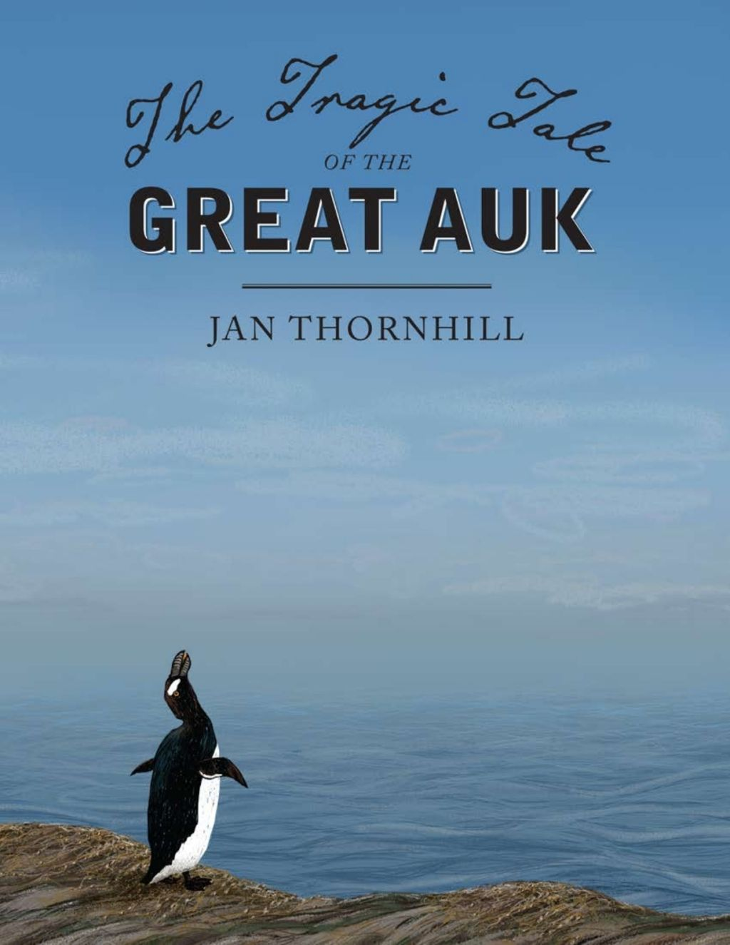 The Tragic Tale Of The Great Auk Ebook