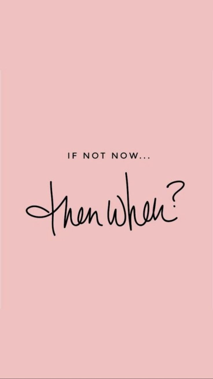 if not now, then when? | motivational quotes | inspiring ...
