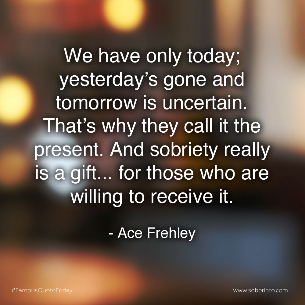 Quotes About Sobriety A Nice Quote About Taking Today As It Comes As A Gift