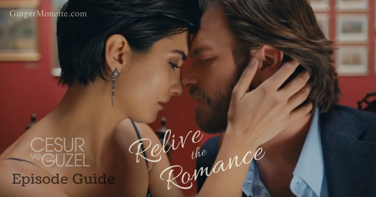 Cesur ve Guzel Episode Guide: Relive the romance! Find all