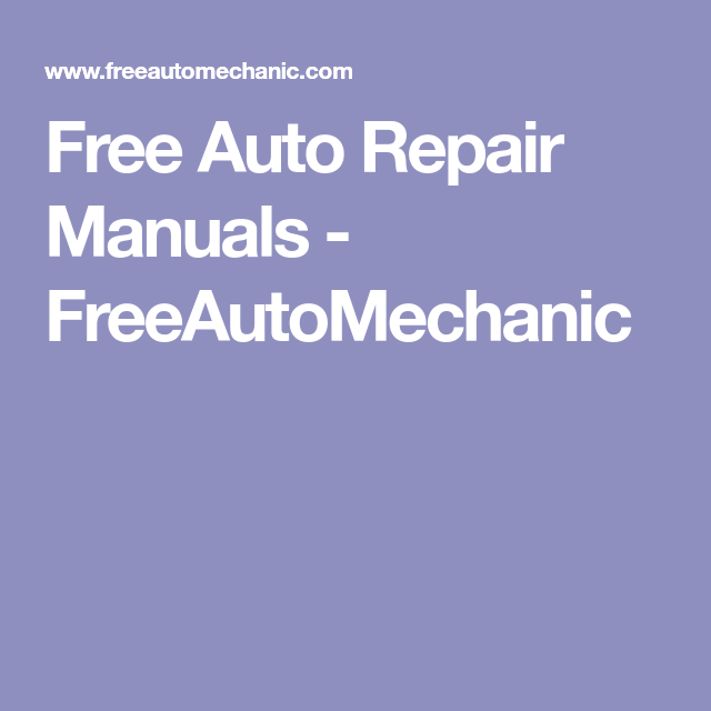 Auto Repair Manuals Free >> Free Auto Repair Manuals Freeautomechanic Mechanic Info