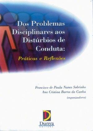Livro Dos Problemas Disciplinares aos Distúrbios de Conduta - ISBN 8586558060