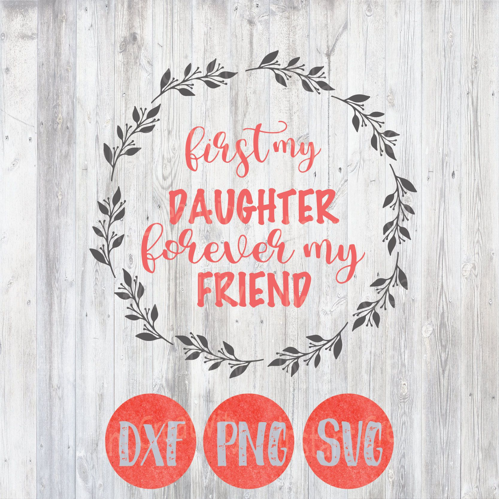 Mothers Day Svg Mothers Day Quote First My Daughter Forever Etsy Mothers Day Quotes Happy Mother Day Quotes My Friend Quotes