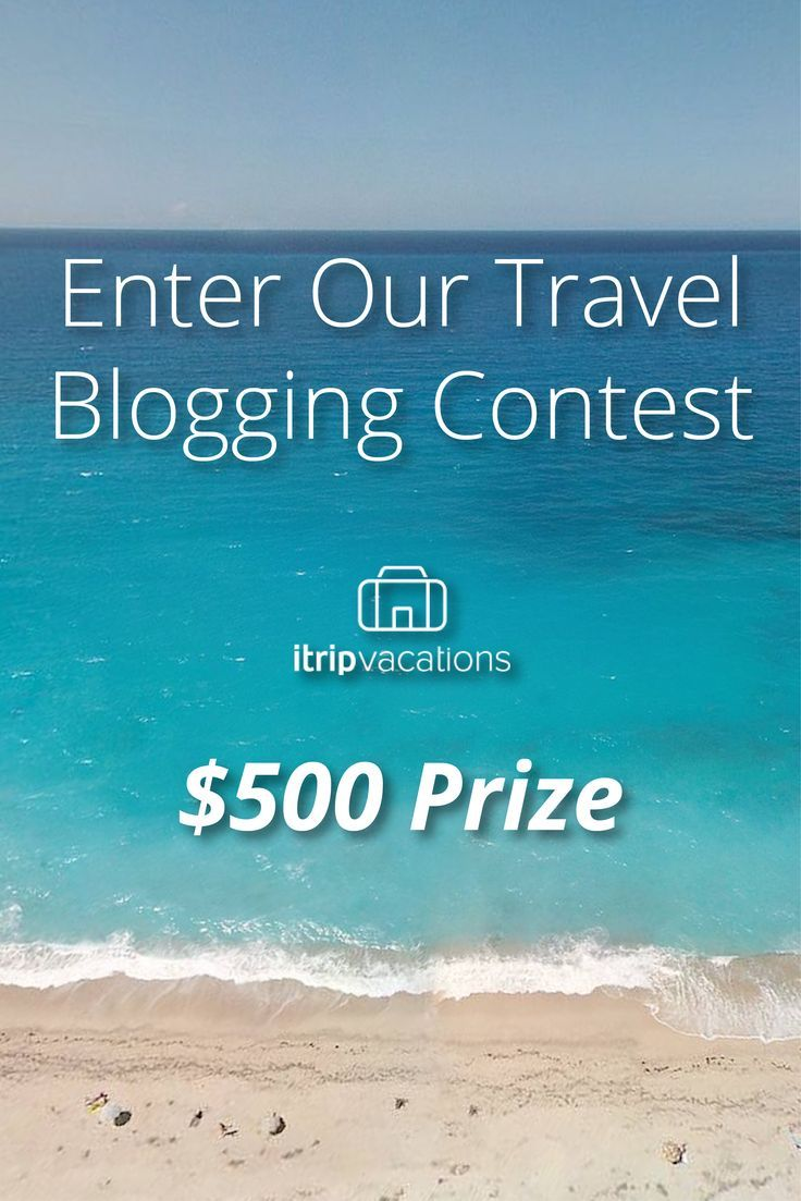 Write a blog on your site. Enter to win $500 and a feature on the iTrip Vacations blog! One winner each month. A new contest each month!