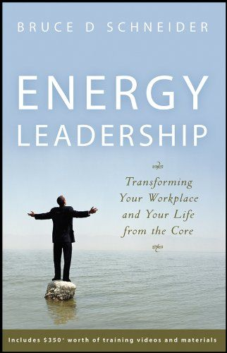 Energy Leadership Transforming Your Workplace and Your Life from