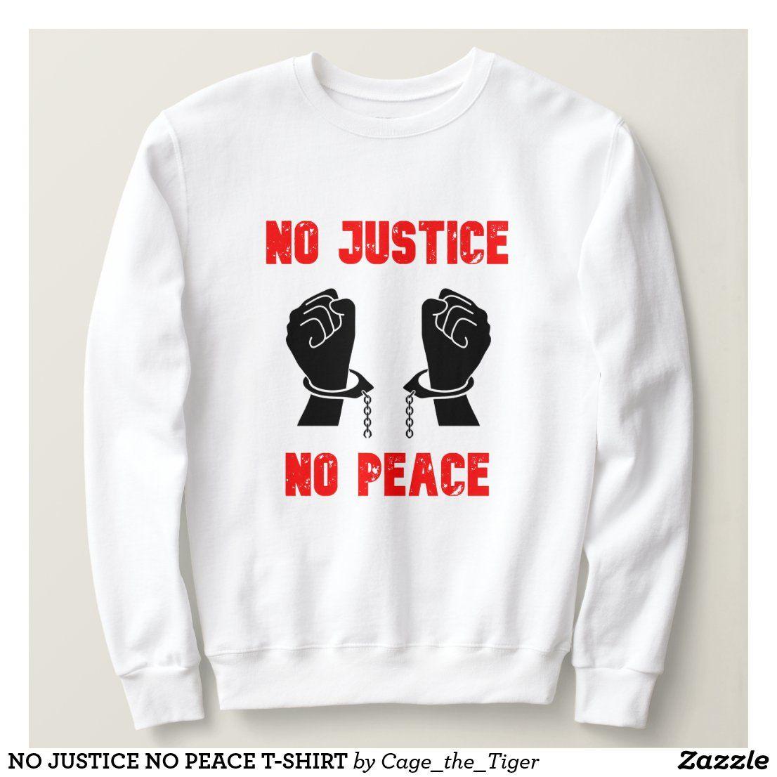 No Justice No Peace T Shirt Zazzle Com Peace Tshirt Black Pride T Shirt