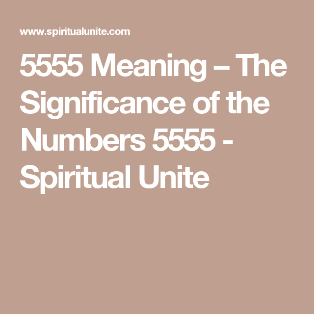 5555 Meaning – The Significance of the Numbers 5555