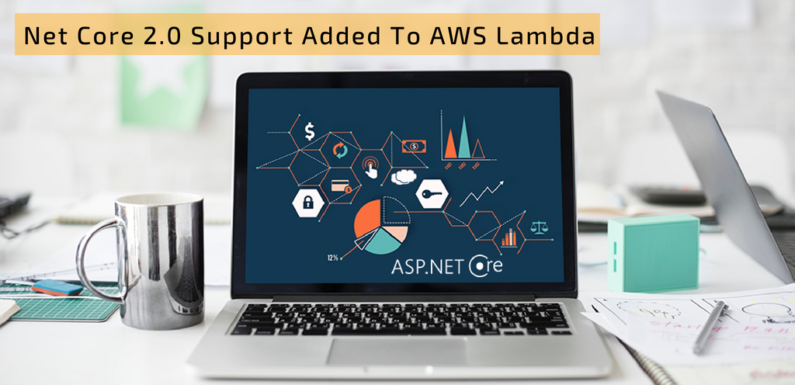Net Core 2.0 Support Added To AWS Lambda Database design