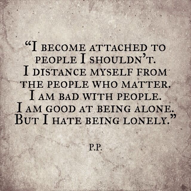 Can't be alone can't be with people