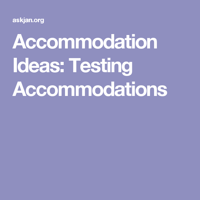 Accommodation Ideas: Testing Accommodations