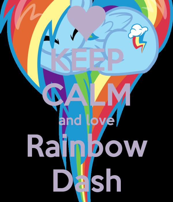 My Little Pony Birthday Quotes: KEEP CALM And Love Rainbow Dash :)