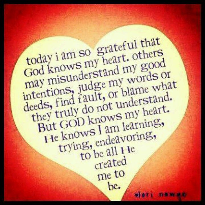 I Am So Grateful That God Knows My Heart Quotes And People That