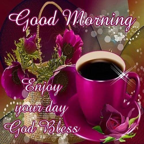 Greeting greetings good morning pinterest positive morning good morning enjoy your day god bless morning good morning morning quotes good morning quotes good morning greetings m4hsunfo