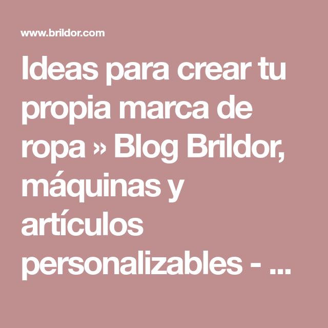 126382fd13 Ideas para crear tu propia marca de ropa » Blog Brildor