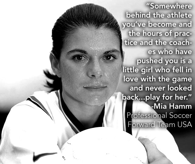 a1590ff15125 My favorite quote from a female athlete for any sport!!! Mia Hamm- Forward  for the Women s USA Soccer Team
