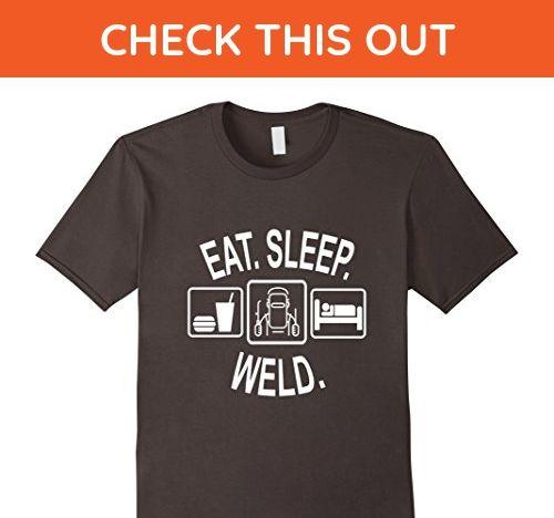 Mens Eat Sleep Weld | Funny Welding T-Shirt | Welder Gifts