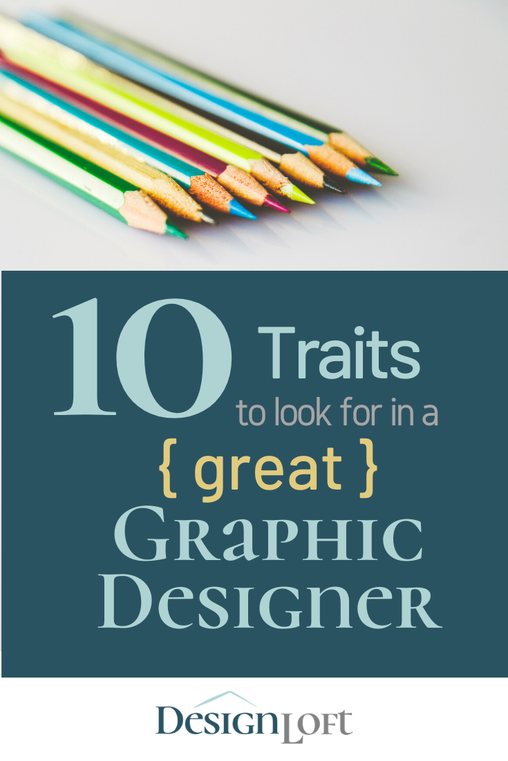 Traits Of A Great Designer 10 Qualities To Look For Design Graphic Design Traits Design