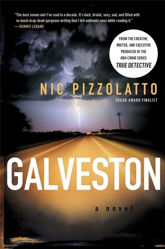 "Galveston by Nic Pizzolatto | A ""True Detective"" Reading List"