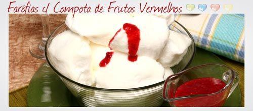 Farófias com Compota de Frutos Vermelhos - Clique na imagem para ver a receita
