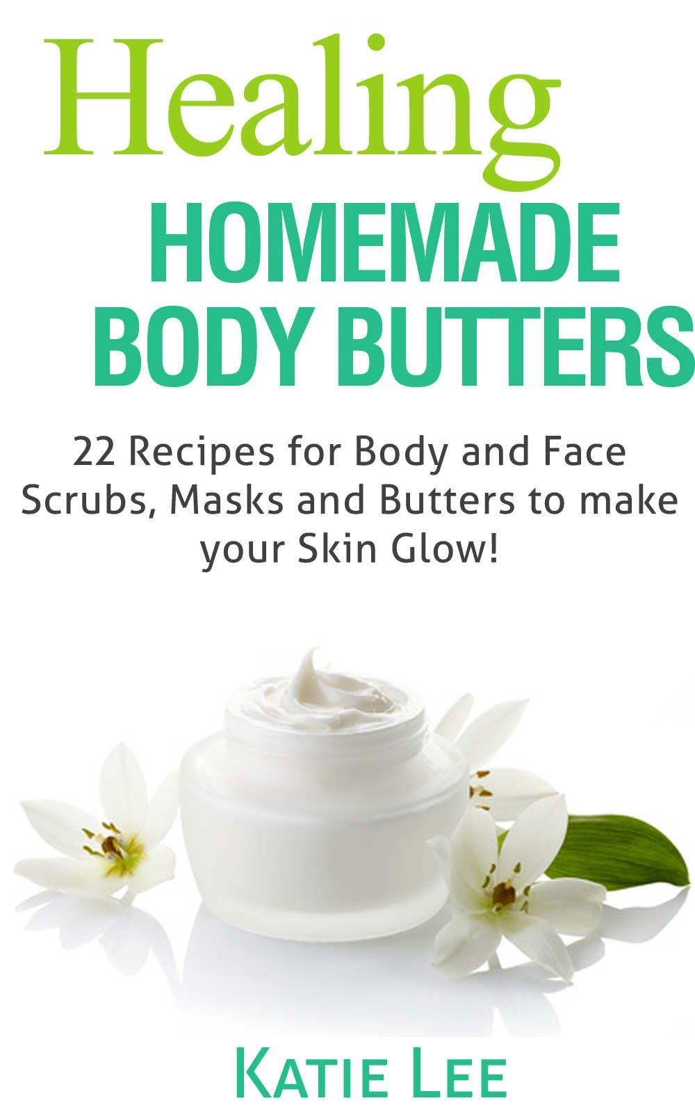 Healing homemade body butter 22 body and face scrubs