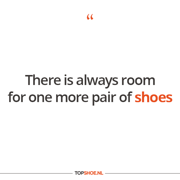 There is always room for one more pair of shoes #quote #quoteoftheday #qotd #shoes