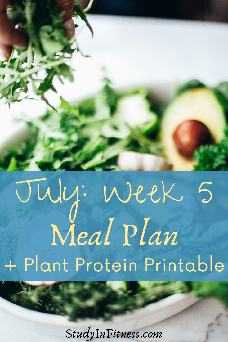July: Week 5 Meal Plan + Plant Protein Printable | Meal planning, Plant  protein, Meals